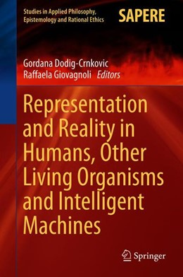 Abbildung von Dodig-Crnkovic / Giovagnoli | Representation and Reality in Humans, Other Living Organisms and Intelligent Machines | 1. Auflage | 2017 | 28 | beck-shop.de
