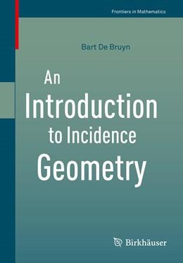 Abbildung von De Bruyn | An Introduction to Incidence Geometry  | 1. Auflage | 2016 | beck-shop.de