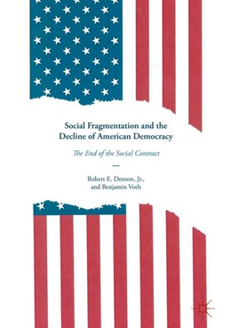 Abbildung von Denton, Jr. / Voth | Social Fragmentation and the Decline of American Democracy | 1. Auflage | 2016 | beck-shop.de