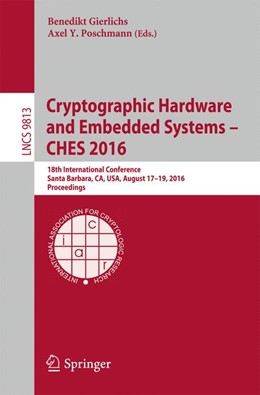 Abbildung von Gierlichs / Poschmann | Cryptographic Hardware and Embedded Systems – CHES 2016 | 1st ed. 2016 | 2016 | 18th International Conference,...