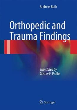 Abbildung von Roth   Orthopedic and Trauma Findings   1. Auflage   2016   beck-shop.de