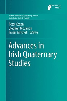 Abbildung von Coxon / McCarron | Advances in Irish Quaternary Studies | 1. Auflage | 2016 | 1 | beck-shop.de