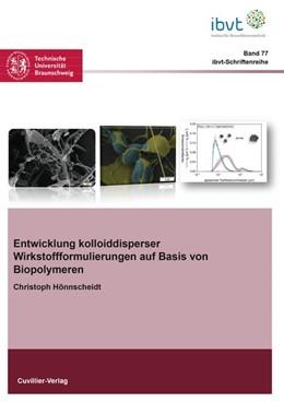 Abbildung von Hönnscheidt | Entwicklung kolloiddisperser Wirkstoffformulierungen auf Basis von Biopolymeren | 2016