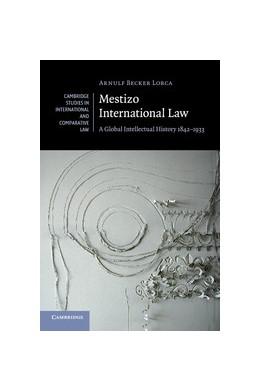 Abbildung von Becker Lorca | Mestizo International Law | 2016 | A Global Intellectual History ... | 115