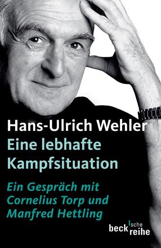 Cover: Hans-Ulrich Wehler, Eine lebhafte Kampfsituation