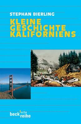 Abbildung von Bierling, Stephan | Kleine Geschichte Kaliforniens | 2006 | 1702