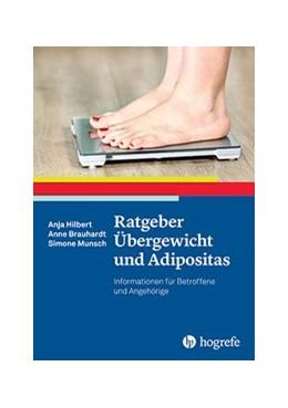 Abbildung von Hilbert / Brauhardt / Munsch | Ratgeber Übergewicht und Adipositas | 2016 | Informationen für Betroffene u...