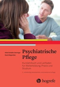 Abbildung von Schädle-Deininger / Wegmüller | Psychiatrische Pflege | 3., vollständig überarbeitete und erweiterte Auflage | 2017