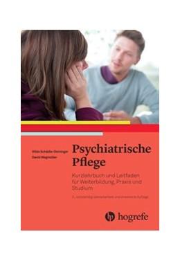 Abbildung von Schädle-Deininger / Wegmüller | Psychiatrische Pflege | 3., vollständig überarbeitete und erweiterte Auflage | 2017 | Kurzlehrbuch und Leitfaden für...