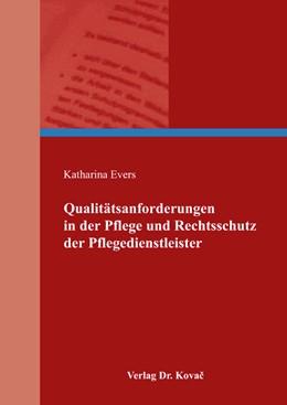 Abbildung von Evers | Qualitätsanforderungen in der Pflege und Rechtsschutz der Pflegedienstleister | 2016 | 47