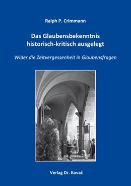 Abbildung von Crimmann | Das Glaubensbekenntnis historisch-kritisch ausgelegt | 1. Auflage | 2016 | 128 | beck-shop.de