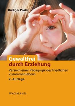 Abbildung von Posth | Gewaltfrei durch Erziehung | 2016 | Versuch einer Pädagogik des fr...