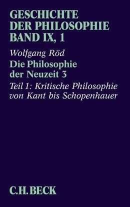 Abbildung von Röd | Geschichte der Philosophie Bd. 9/1: Die Philosophie der Neuzeit 3 | 2013 | Erster Teil: Kritische Philoso...
