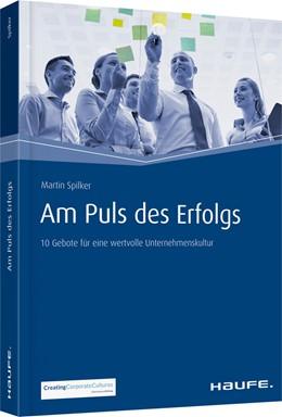 Abbildung von Spilker | Am Puls des Erfolgs | 1. Auflage | 2016 | beck-shop.de
