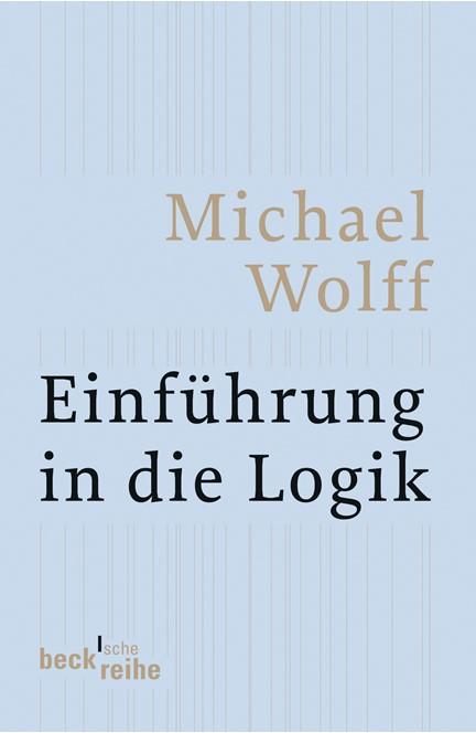 Cover: Michael Wolff, Einführung in die Logik