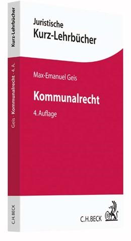 Abbildung von Geis | Kommunalrecht | 4., neu bearbeitete Auflage | 2016