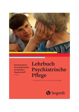 Abbildung von Sauter / Needham / Abderhalden / Wolff | Lehrbuch Psychiatrische Pflege | 4., überarbeitete und erweiterte Auflage | 2020
