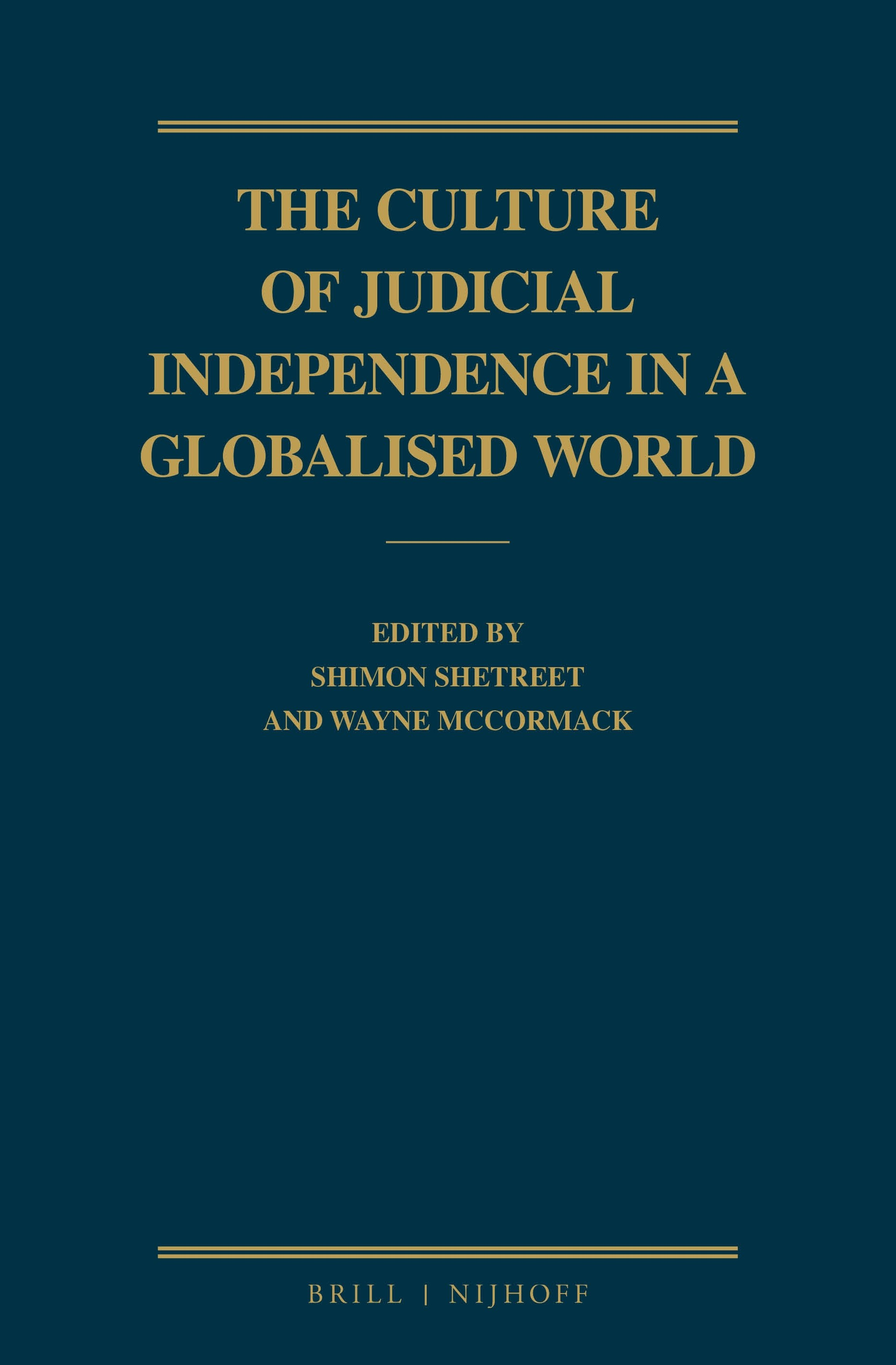 Abbildung von Shetreet / McCormack | The Culture of Judicial Independence in a Globalised World | 2016