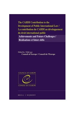 Abbildung von The CAHDI Contribution to the Development of Public International Law /La contribution du CAHDI au développement du droit international public | 2016 | Achievements and Future Challe...