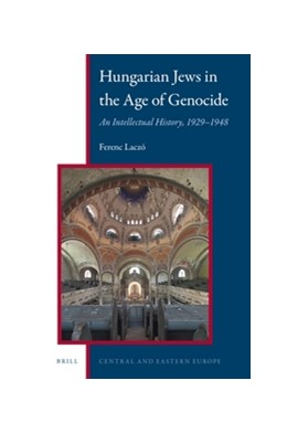Abbildung von Laczó   Hungarian Jews in the Age of Genocide   2016   An Intellectual History, 1929–...   8