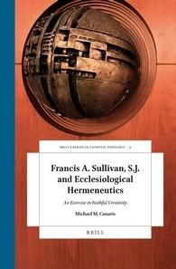 Abbildung von Canaris | Francis A. Sullivan, S.J. and Ecclesiological Hermeneutics | 2016
