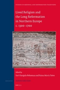 Abbildung von Toivo / Katajala-Peltomaa | Lived Religion and the Long Reformation in Northern Europe c. 1300–1700 | 2016