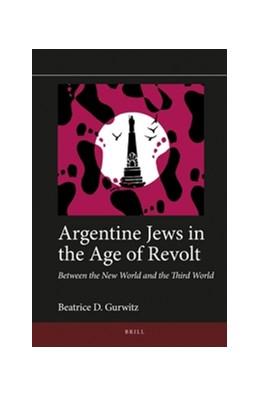 Abbildung von Gurwitz | Argentine Jews in the Age of Revolt | 2016