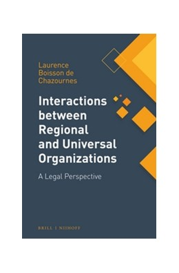 Abbildung von Boisson de Chazournes   Interactions between Regional and Universal Organizations   2016
