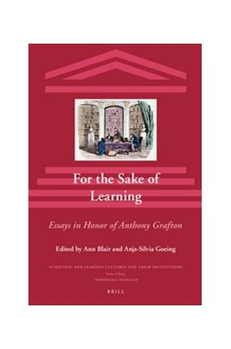 Abbildung von Blair / Goeing | For the Sake of Learning | 2016 | Essays in honor of Anthony Gra... | 18