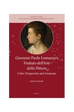 Abbildung von Tramelli | Giovanni Paolo Lomazzo's <i>Trattato dell'Arte della Pittura</i>: Color, Perspective and Anatomy | 2016 | 1