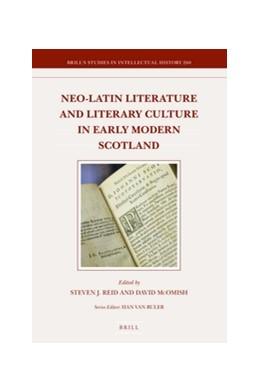 Abbildung von Reid / McOmish   Neo-Latin Literature and Literary Culture in Early Modern Scotland   2016   260