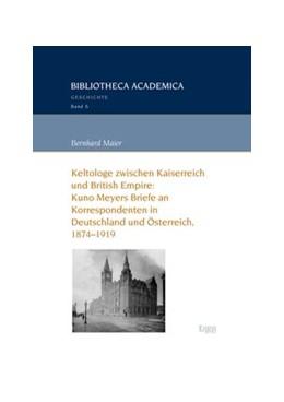 Abbildung von Maier | Keltologe zwischen Kaiserreich und British Empire: Kuno Meyers Briefe an Korrespondenten in Deutschland und Österreich, 1874-1919 | 1. Auflage | 2016 | beck-shop.de