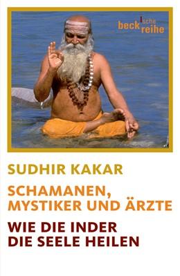 Abbildung von Kakar, Sudhir | Schamanen, Mystiker und Ärzte | 1. Auflage | 2006 | 1708 | beck-shop.de