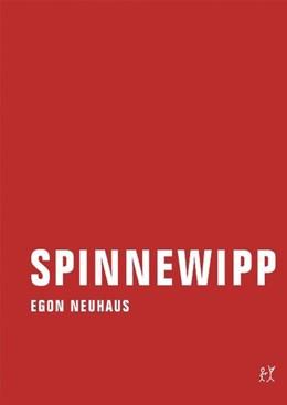 Abbildung von Neuhaus | Spinnewipp | 1. Auflage | 2009 | beck-shop.de