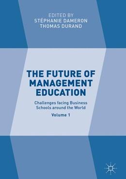 Abbildung von Dameron / Durand | The Future of Management Education | 1. Auflage | 2017 | beck-shop.de
