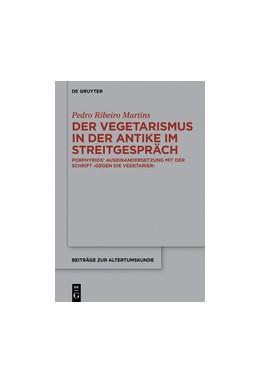 Abbildung von Martins | Der Vegetarismus in der Antike im Streitgespräch | 2017 | Porphyrios' Auseinandersetzung...