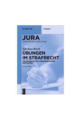 Abbildung von Bosch | Übungen im Strafrecht | 8. Auflage | 2017 | beck-shop.de