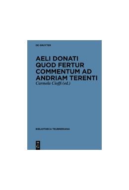 Abbildung von Aelius Donatus / Cioffi | Aeli Donati quod fertur Commentum ad Andriam Terenti | 1. Auflage | 2017 | beck-shop.de