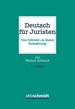 Abbildung von Schmuck   Deutsch für Juristen   4. neu bearbeitete Auflage 2016   2016   Vom Schwulst zur klaren Formul...