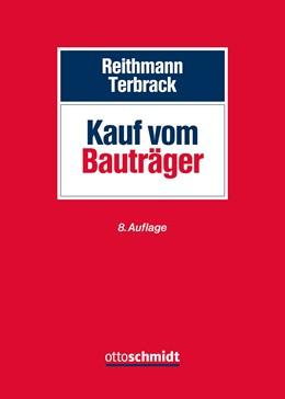 Abbildung von Reithmann / Terbrack | Kauf vom Bauträger | 8. Auflage | 2017 | beck-shop.de