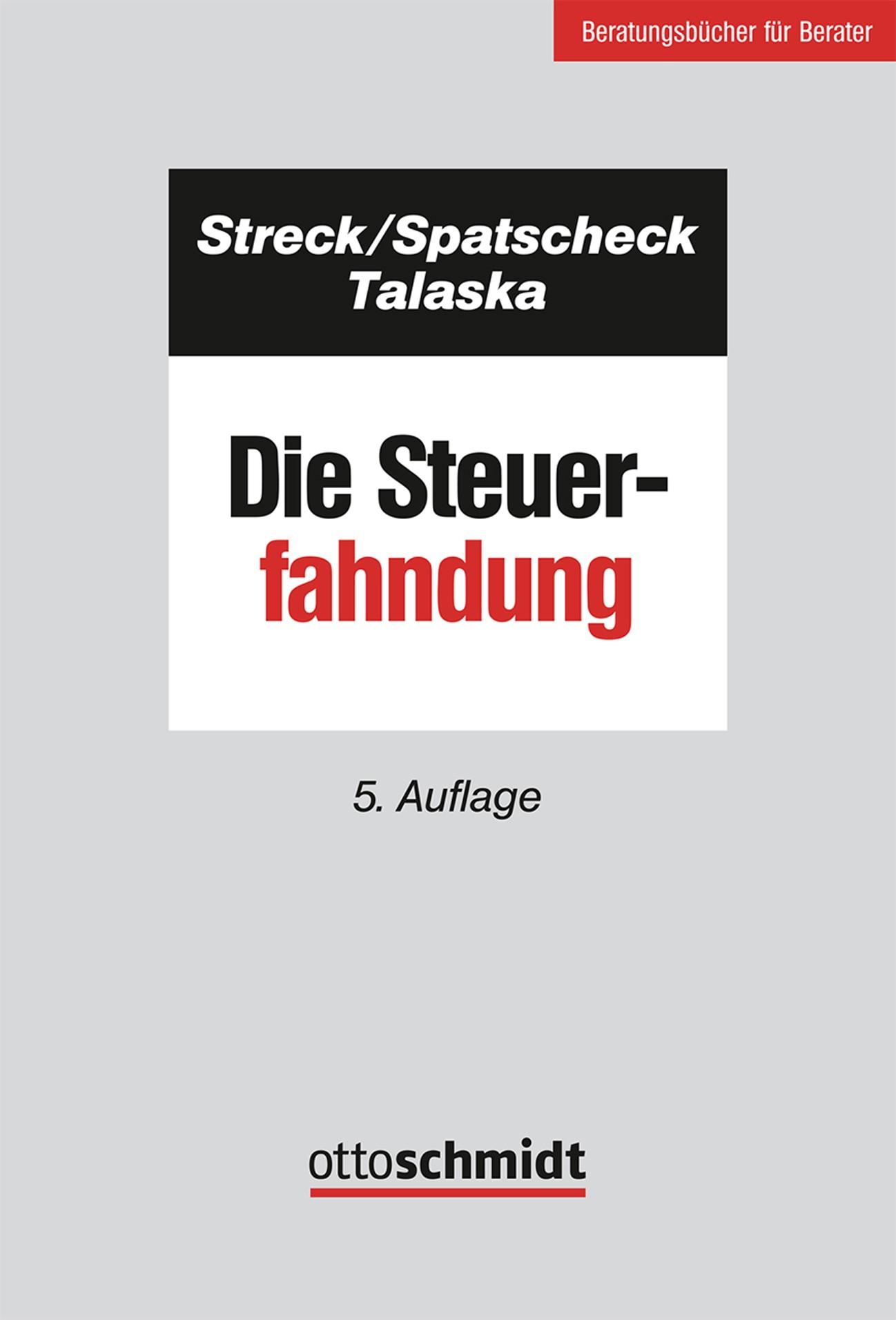 Die Steuerfahndung | Streck / Spatscheck / Talaska | 5. neu bearbeitete Auflage, 2016 | Buch (Cover)