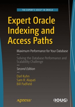 Abbildung von Kuhn / Alapati | Expert Oracle Indexing and Access Paths | 2. Auflage | 2016 | beck-shop.de