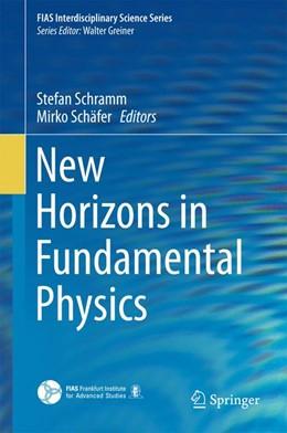 Abbildung von Schramm / Schäfer   New Horizons in Fundamental Physics   1st ed. 2017   2016