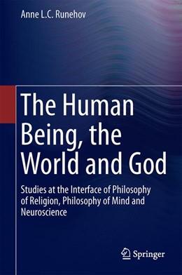 Abbildung von Runehov | The Human Being, the World and God | 1. Auflage | 2016 | beck-shop.de