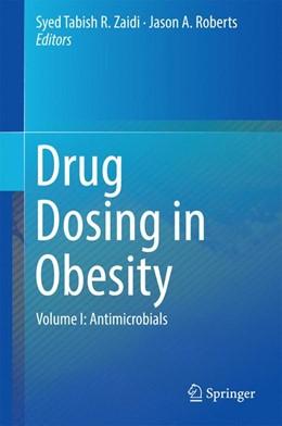 Abbildung von Zaidi / Roberts   Drug Dosing in Obesity   2016   Volume I: Antimicrobials