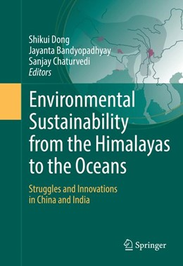 Abbildung von Dong / Bandyopadhyay / Chaturvedi | Environmental Sustainability from the Himalayas to the Oceans | 2017 | Struggles and Innovations in C...