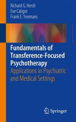 Abbildung von Hersh / Caligor | Fundamentals of Transference-focused Psychotherapy | 1. Auflage | 2017 | beck-shop.de