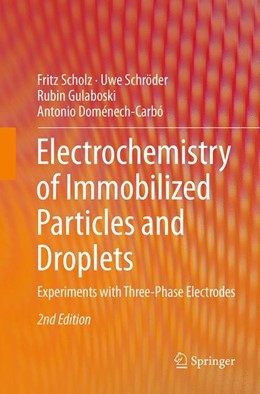 Abbildung von Scholz / Schröder / Gulaboski | Electrochemistry of Immobilized Particles and Droplets | Softcover reprint of the original 2nd ed. 2015 | 2016 | Experiments with Three-Phase E...