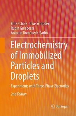 Abbildung von Scholz / Schröder | Electrochemistry of Immobilized Particles and Droplets | 2. Auflage | 2016 | beck-shop.de