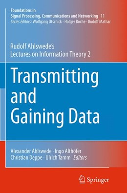 Abbildung von Ahlswede / Althöfer / Deppe / Tamm | Transmitting and Gaining Data | Softcover reprint of the original 1st ed. 2015 | 2016 | Rudolf Ahlswede's Lectures on ... | 11
